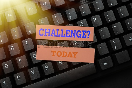 sign displaying challenge question concept meaning